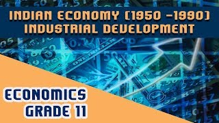 CHAPTER-2 (PART-VIII) Indian Economy (1950-1990) | INDUSTRIAL DEVELOPMENT