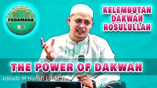 THE POWER OF DAKWAH ROSULULLAH - UST HANAFI LC.MA
