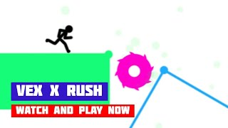 Vex x Rush · Game · Gameplay