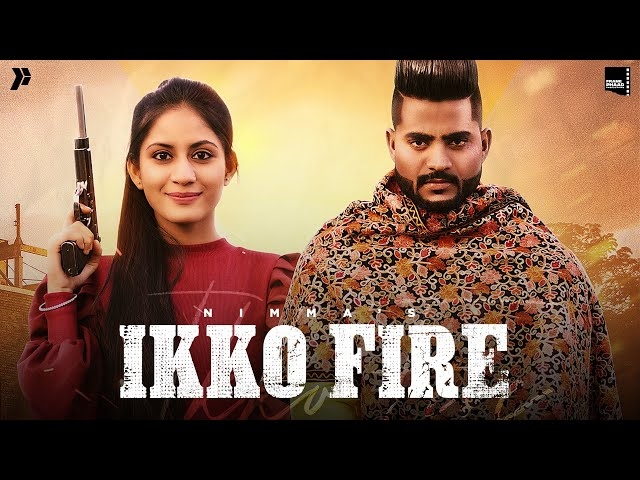 New Punjabi Song 2021 | Ikko Fire - Nimma |  Latest Punjabi Song 2021