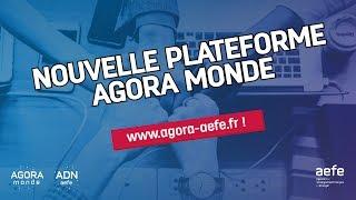 AGORA Monde 2.0 : LA NOUVELLE PLATEFORME EST LÀ !