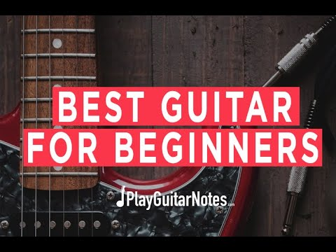 Best Guitar For Beginners - Acoustic & Electric Guitars - 2021