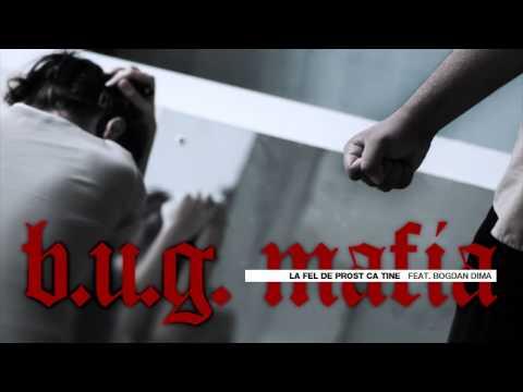 B.U.G. Mafia - La Fel De Prost Ca Tine (feat. Bogdan Dima)