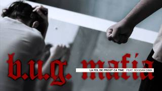 Repeat youtube video B.U.G. Mafia - La Fel De Prost Ca Tine (feat. Bogdan Dima)