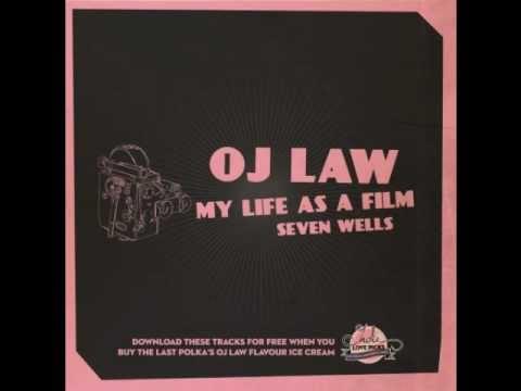 OJ Law - My Life As A Film (Audio)