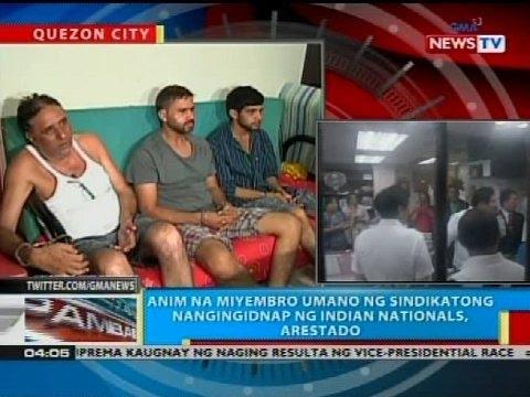 Anim Na Miyembro Umano Ng Sindikatong Nangingidnap Ng Indian Nationals, Arestado