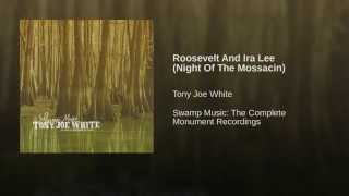 Roosevelt And Ira Lee (Night Of The Mossacin)