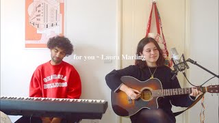 """For You"" - Laura Marling cover - Maya Caskie & Jay Verma"