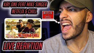 zu Mainstream ?! Kay One feat. Mike Singer - Netflix & Chill - Live Reaktion