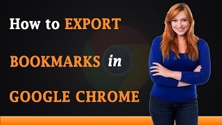 How to Export Bookmarks in Google Chrome