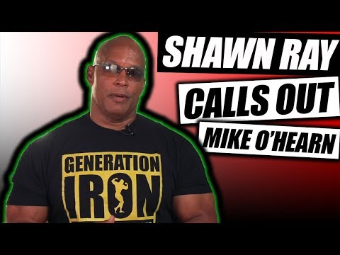 Shawn Ray Calls Out Mike O'Hearn On Steroids