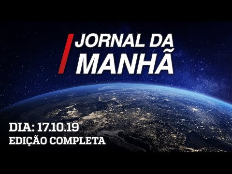 Jornal da Manhã - Edição Completa - 17/10/19