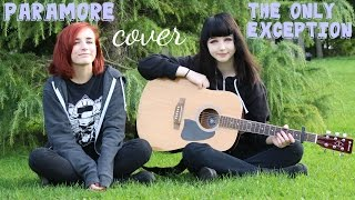 Paramore ~ The Only Exception cover ft. Nicole