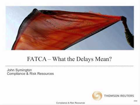 FATCA   What the Delays Mean