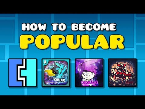 HOW TO BECOME POPULAR IN GEOMETRY DASH