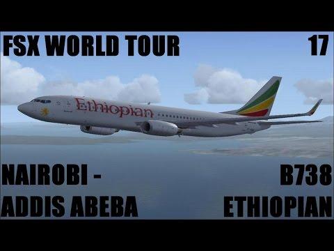 FSX World Tour  | Nairobi - Addis Abeba B738 Ethiopian | #17