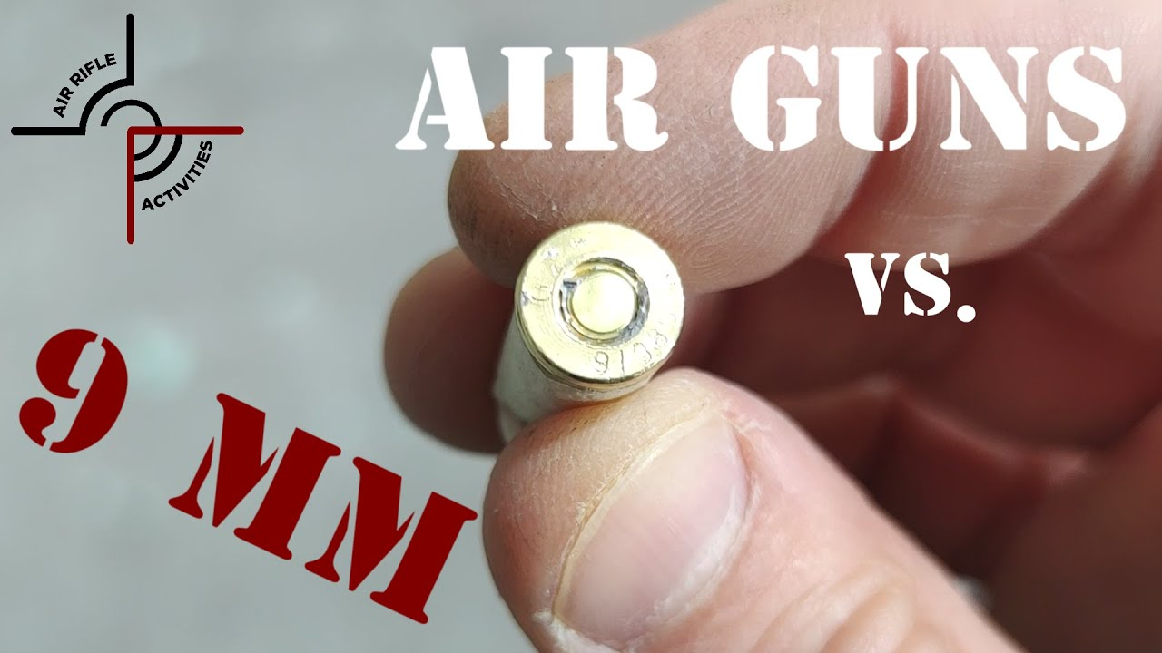9 mm Rounds vs. Airguns