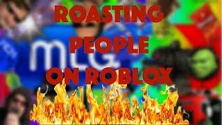 """ROASTING"" PEOPLE ON ROBLOX! [READ DESC.]"