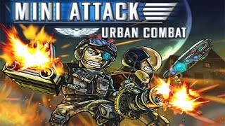 Mini Attack: Urban Combat gameplay walkthrough