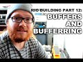 Rig Building Part 12 - Buffers and Bufferring