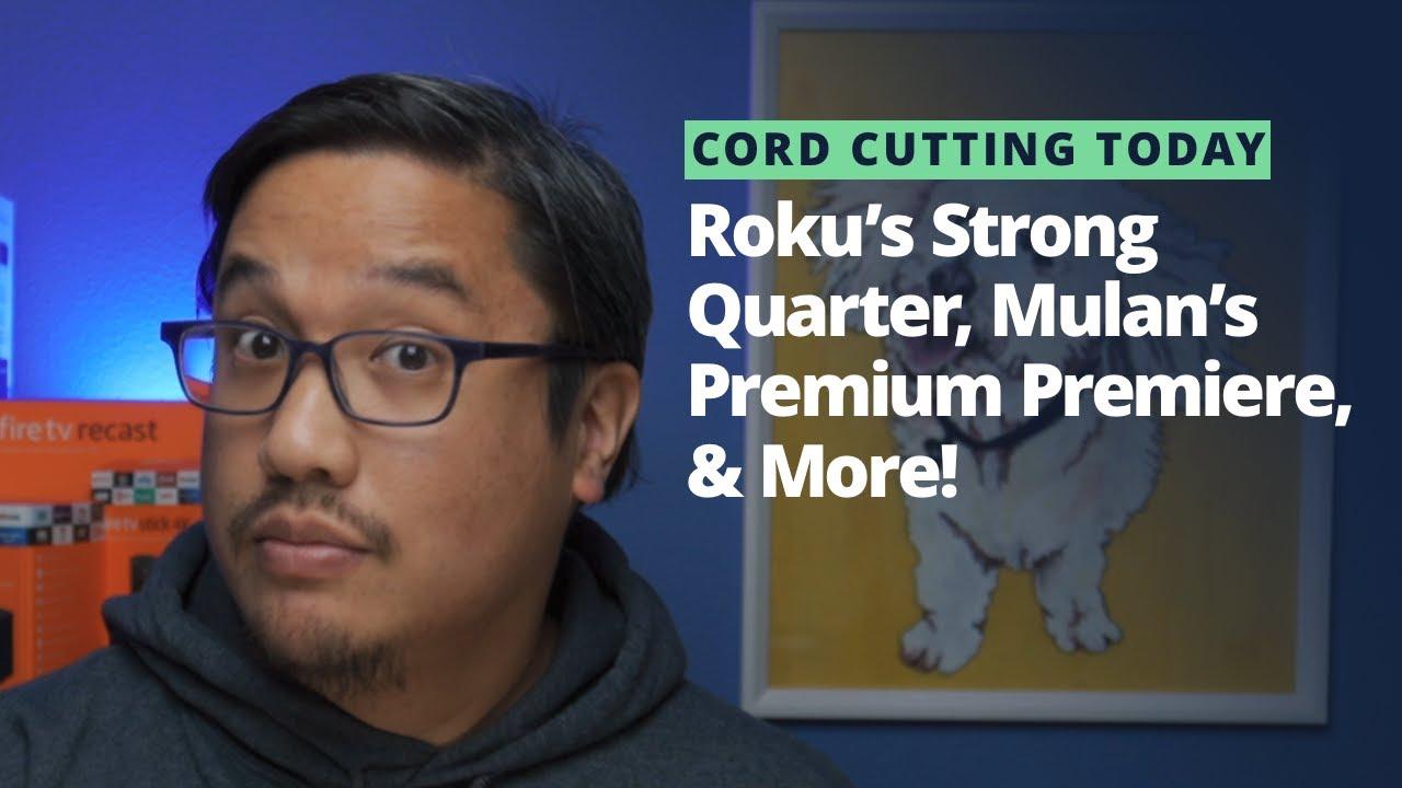 CCT Weekly Recap: Roku's Strong Quarter, Mulan's Premium Premiere, New Hulu Menus, & More!