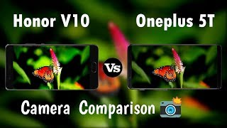 Honor V10 vs Oneplus 5T - Camera Test Comparison