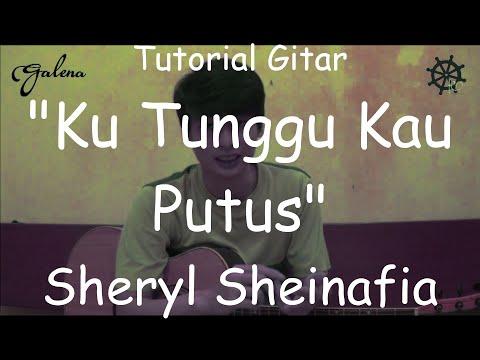 Akustik Gitar - Belajar Lagu (Ku Tunggu Kau Putus - Sheryl Sheinafia ft Ariel Noah)