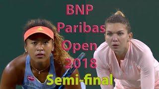 Halep vs Osaka Full Highlights / BNP Paribas Open 2018 / Semi-final