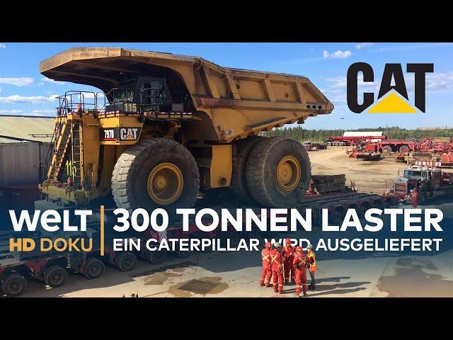 300 TONNEN LASTER - Ein CATERPILLAR wird ausgeliefert   HD Doku
