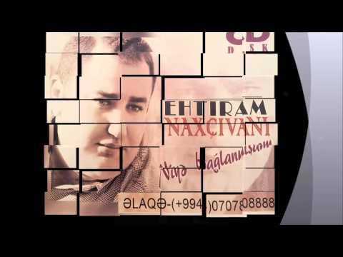 Ehtiram - Geri qaytar mənə Yeni 2014