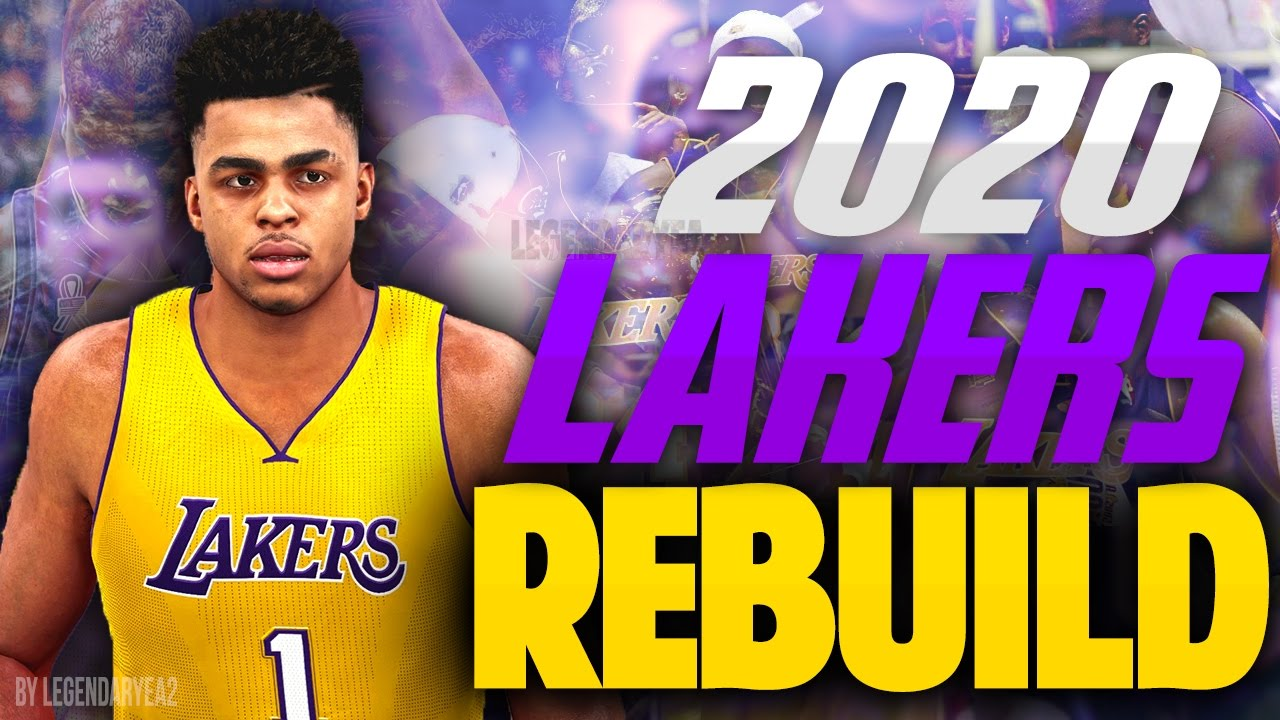 Best Nba Teams 2020 REBUILDING the 2020 LOS ANGELES LAKERS!! BEST TEAM OF ALLTIME