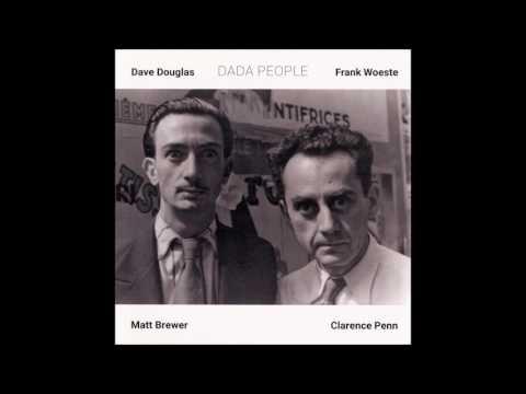 Dave Douglas & Frank Woeste - Dada People (Full Album)