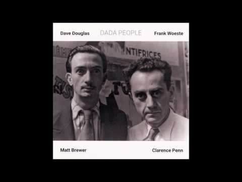 Dave Douglas & Frank Woeste - Dada People (Full Album)