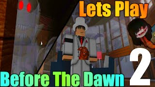[ROBLOX: Before The Dawn] - Lets Play w/ Friends Ep 2 - New Slashers!