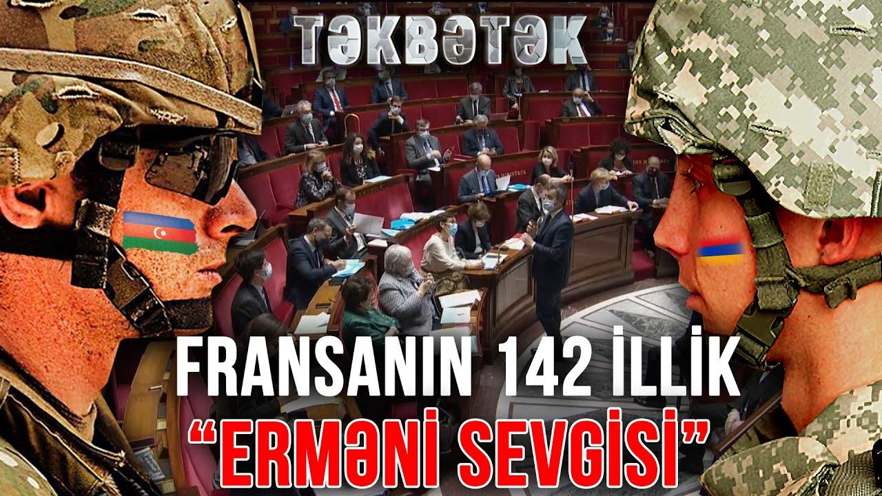 """Fransanın 142 İllik """"Erməni Sevgisi"""" Oyunu - TƏKBƏTƏK"""