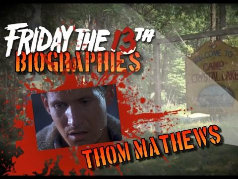 Friday The 13th Biography  Thom Mathews