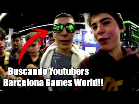 BUSCANDO YOUTUBERS  EN BARCELONA GAMES WORLD | ENCONTRAMOS PASE DE PRENSA DE REYKOB - Scoot Tricks