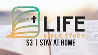 Life Bible Study S3 | Stay At Home | COVID-19 Edition