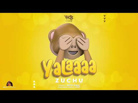 Music: Zuchu – Yalaaaa