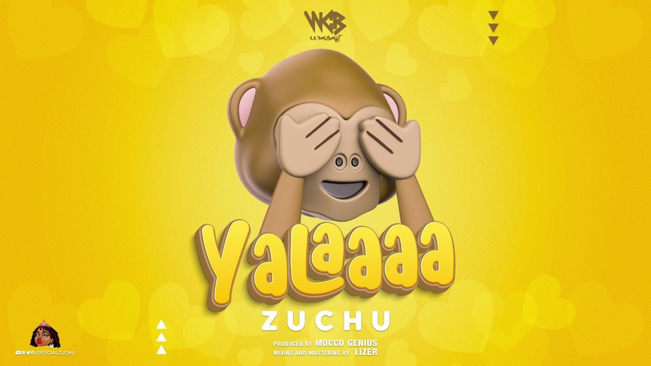 Download Zuchu - Yalaaaa (Official Audio)