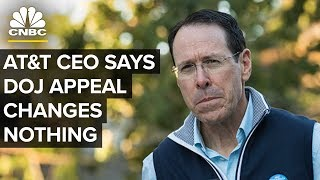 AT&T CEO Randall Stephenson: DOJ Appeal Doesn't Change Anything | CNBC