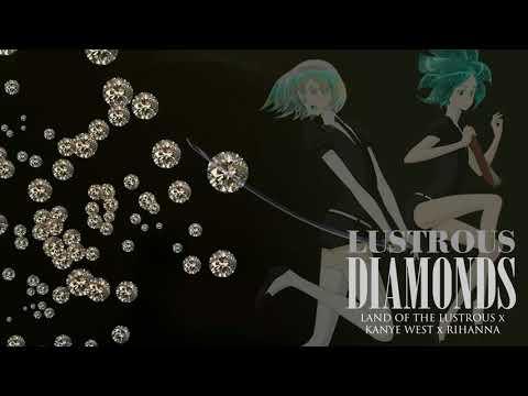 Lustrous Diamonds - Land of the Lustrous x Rihanna x Kanye West