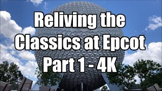 Reliving the Classics at Epcot: Epcot Center History in 4K - Part 1