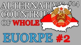 Alternative Countries of WHOLE Europe - #2