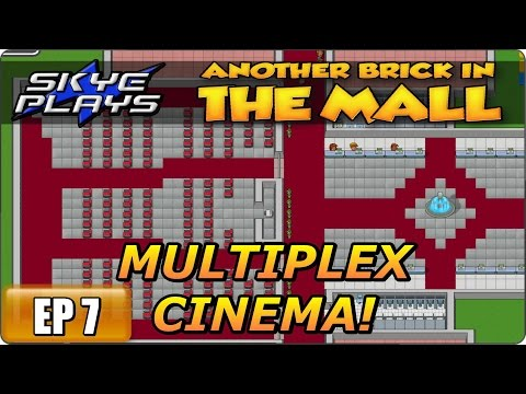 Another Brick In The Mall (ABITM) Part 7 ►MULTIPLEX CINEMA!◀ Gameplay/Let's Play