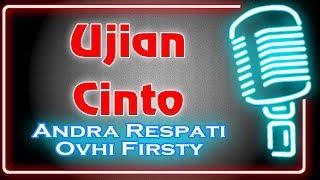 Ujian Cinto Karaoke Minang ~ Andra Respati feat Ovhi Firsty