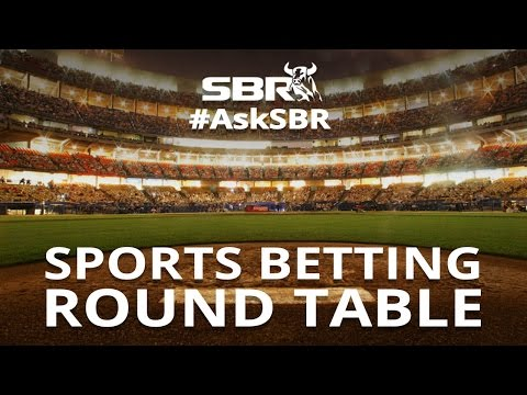 Sports Betting Roundtable: We touch em' all on a busy Wednesday afternoon