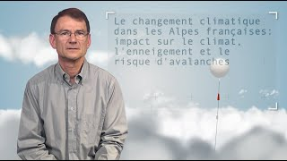 Climate change in the French Alps: impacts on the climate, snow coverage and avalanche risk