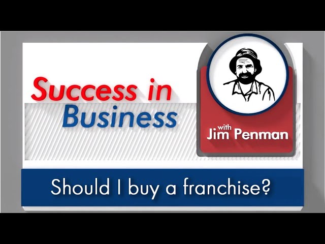 Should I buy a franchise?  Success in Business with Jim