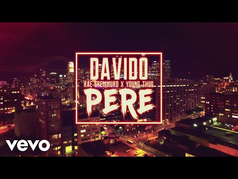 [Video] Davido – Pere ft. Rae Sremmurd & Young Thug